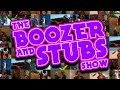 The Boozer and Stubs Show - Episode #1 Video
