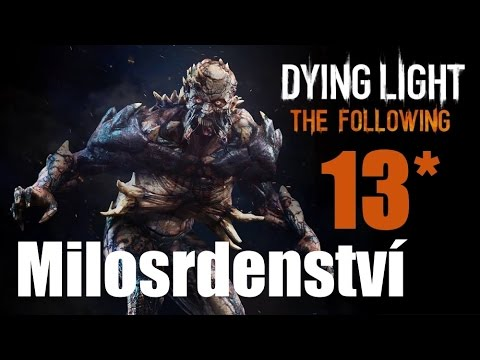 CZ tit. | Let's Play | DYING LIGHT: The Following | #13 | NIGHTMARE | 1080p