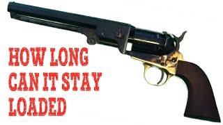 How Long Can A Black Powder Revolver Stay Loaded?
