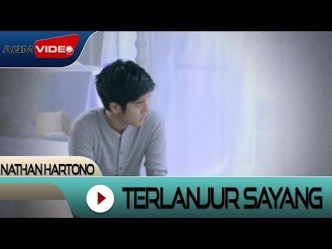 Nathan Hartono - Terlanjur Sayang   Official Video