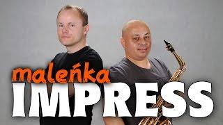 Impress - Maleńka