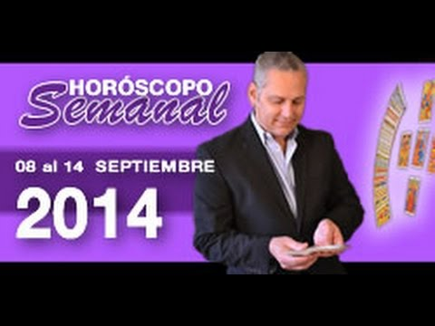 Horoscopo Semanal - 08 al 14 SEPTIEMBRE 2014 - Signos del Zodiaco - Ricardo Latouche Tarot