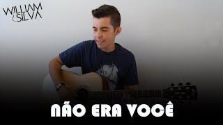 João Bosco e Vinícius - Não Era Você (Cover por William Silva)