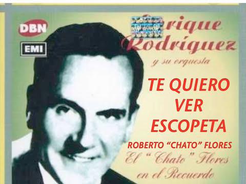 TE QUIERO VER ESCOPETA-ENRIQUE RODRIGUEZ-ROBERTO FLORES