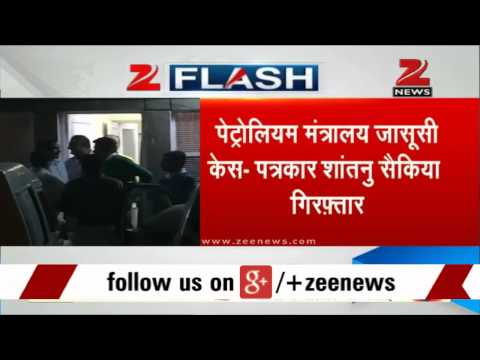 Journalist Shantanu Saikia arrested for leaking documents from Petroleum Ministry