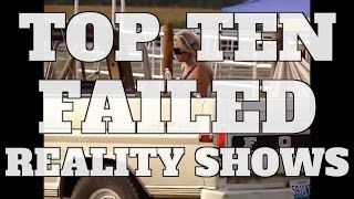 Top 10 Failed Reality TV Shows (Quickie)
