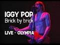 Iggy Pop - Brick by brick (Olympia)