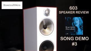 Bowers and Wilkins NEW 603 Speaker REVIEW Song Demonstration #3