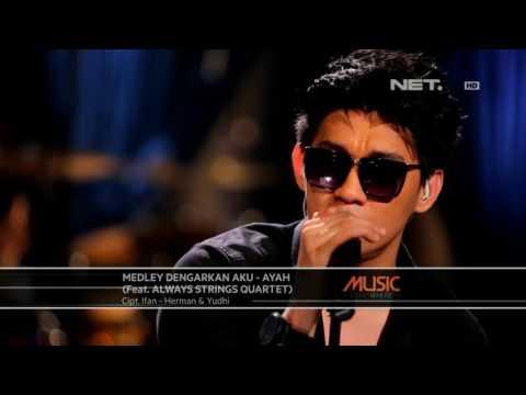 download lagu Seventeen Ft. Always Strings Quartet-Medley Dengarkan Aku-Ayah Live At  Everywhere ** gratis