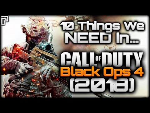 CALL OF DUTY 2018/BLACK OPS 4 | 10 Things We NEED In COD 2018/BO4! (Python's Thoughts)