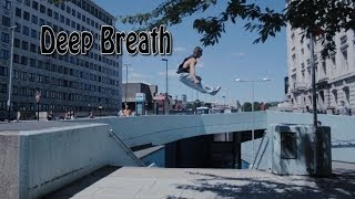 Deep Breath - Rilla Hops - Parkour | Freerunning