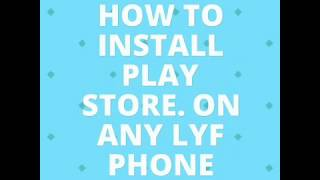 How to install play store on any lyf phone
