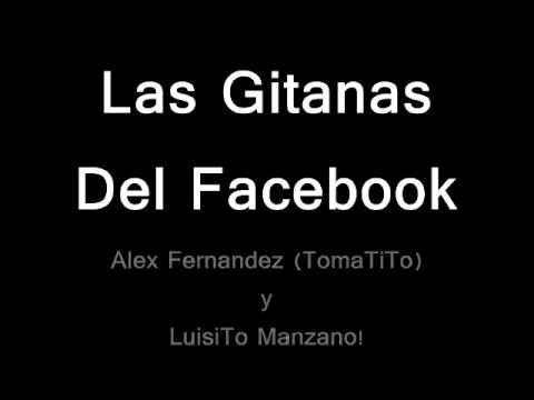 Las Gitanas Del Facebook. Alex Fernandez (Tomatito) y Luisito Manzano!