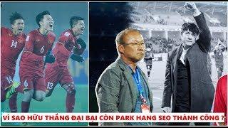 Vì sao Hữu Thắng đại bại, còn Park Hang seo thì làm nên lịch sử cho U23 Việt Nam?