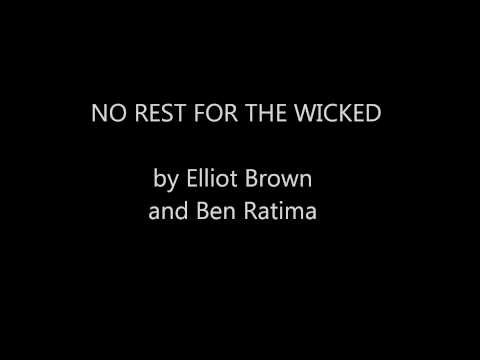 NO REST FOR THE WICKED by Elliot Brown and Ben Ratima