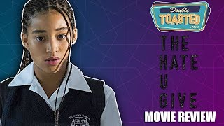 THE HATE U GIVE MOVIE REVIEW - Double Toasted Reviews
