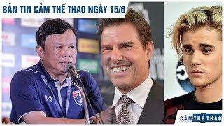 Bản tin Cảm Thể Thao ngày 15/6 | HLV Thái Lan từ chức, Bieber rút lại lời thách đấu với Tom Cruise