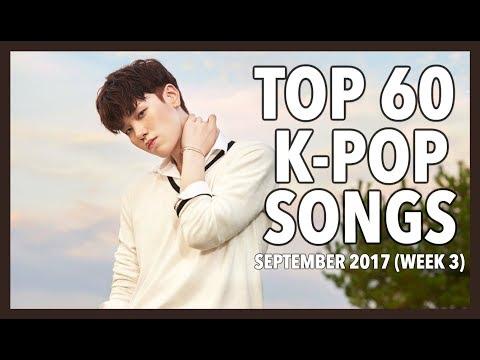 [TOP 60] K-POP SONGS • SEPTEMBER 2017 (WEEK 3)