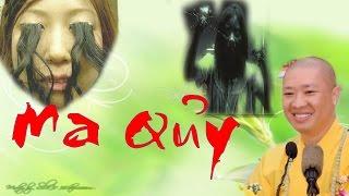 Ma quỷ có thật hay không? Ma trong đạo phật  - Thuyết Pháp Thầy Thích Thiện Thuận