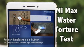 Hindi | Mi Max Water Torture Test, Shower, Tap Wash, Submerge, Will It Survive?