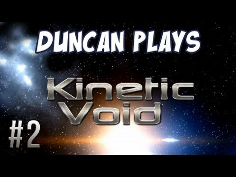 Duncan Plays: Kinetic Void - Part 2 - HMS Duncatron