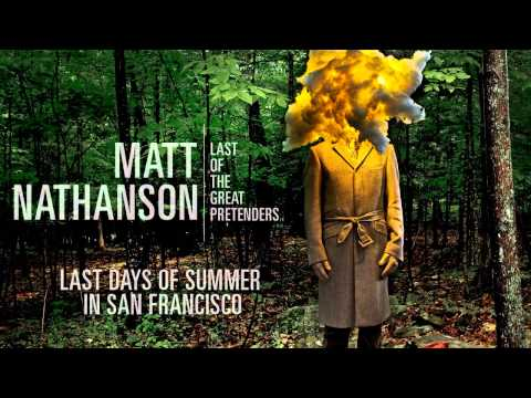 Matt Nathanson - Last Days Of Summer In San Francisco