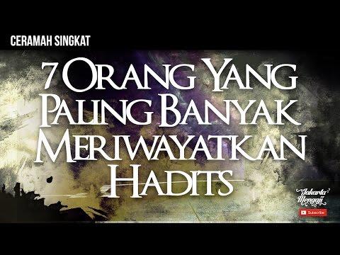 Kisah Singkat : 7 Orang Yang Paling Banyak Meriwayatkan Hadist - Ustadz Rizal Yuliar, Lc