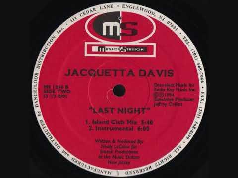 Jacquetta Davis - Last Night (Island Club Mix)