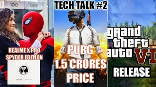 Tech Talk #2, pubg mobile Tournament, RealMe X Spyder edition, GTA 6, Top 10 Tech News   Mr.Kalai