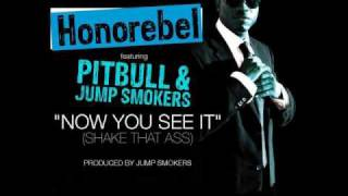 Now You See It (PitBull Ft. Jump Smokers & Honorebel)