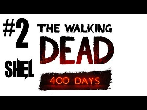 The Walking Dead 400 Days Gameplay Walkthrough - Part 2 - Shel Storyline!! (360/PS3/PC Gameplay)