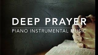 Deep Prayer - 1 Hour Piano Music | Prayer Music | Meditation Music | Healing Music | Worship Music