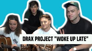 "Drax Project | ""Woke Up Late"" Acoustic Performance"