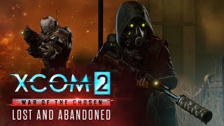 XCOM 2: War of the Chosen – Lost and Abandoned Gameplay Walkthrough