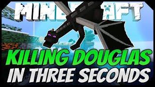 KILLING Douglas The Dragon in UNDER THREE SECONDS!