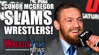 Conor McGregor Slams Wrestlers! WWE Want John Morrison Back?! | WrestleTalk News