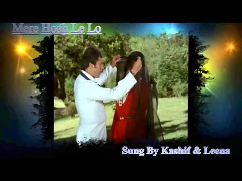 Mere Hosh Le Lo... Sung By...Kashif & Leena