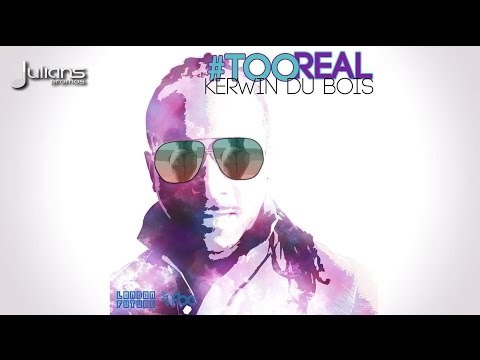 New Kerwin Du Bois - Too Real 2014 Soca Music (prod. By London Future) official video