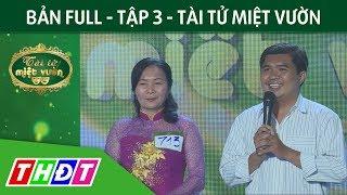 Full Tập 3 Gameshow Tài tử miệt vườn | THDT