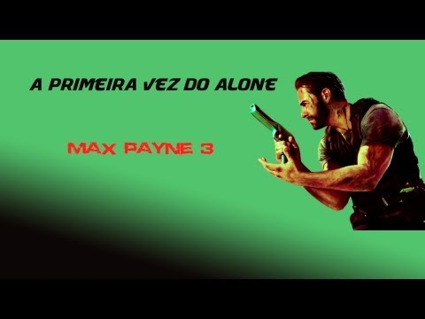 A Primeira Vez do Alone - Multiplayer Max Payne 3