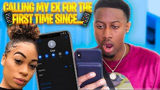 I CALLED MY ex for the 1ST time.And this happened...