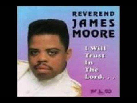 Reverend James Moore - I'm Delivered
