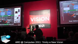 AMD @ Computex 2011_ AMD Llano, Trinity e new Vision