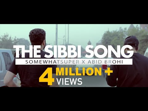SomeWhatSuper ft Abid Brohi - The Sibbi Song (Official Video)