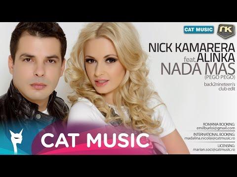 Sonerie telefon » Nick Kamarera Feat. Alinka – Nada Mas (Pego Pego) (Club Radio Edit) (Official Single)