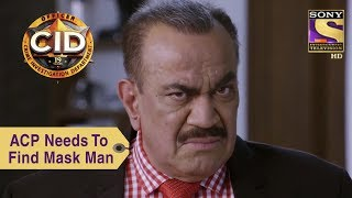 Your Favorite Character | ACP Needs To Find The Mask Man | CID