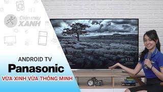 Tivi Panasonic 4K Android 8.0: Đẹp, mạnh, thông minh (55FX650V) | Điện máy XANH