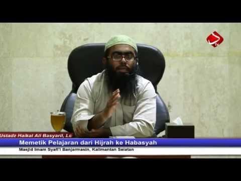 Memetik Pelajaran Dari Hijrah Habasyah - Ustadz Haikal Ali Basyaril, Lc