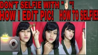 HOW TO SELFIE - HOW I EDIT MY PIC - DONT PHOTO WITH PEACE - RISKATHEODORE BAHASA