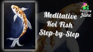 Meditative Koi Fish - Step by Step Acrylic Painting on Canvas for Beginners